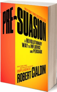 Robert Cialdini book titled Pre-Suasion: A Revolutionary Way to Influence and Persuade
