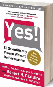 Robert Cialdini book titled Yes! 50 Scientifcally Proven Ways to Be Persuasive